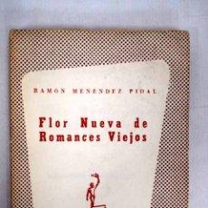 Libros: FLOR NUEVA DE ROMANCES VIEJOS. Lote 152391845