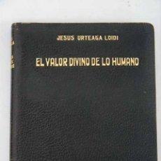 Libros: EL VALOR DIVINO DE LO HUMANO. Lote 152499488