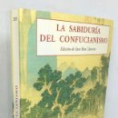 Libros: LA SABIDURIA DEL CONFUCIANISMO *** EDICIÓN DE SARA LLAVERIA AÑO 2017. Lote 152675858