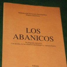 Libros: LOS ABANICOS. SU LENGUAJE EXPRESIVO. MONTANER Y SIMON 1887 FACSIMIL PARIS-VALENCIA 1992. Lote 152684970