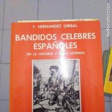 Libros: BANDIDOS CELEBRES ESPAÑOLES F. HERNANDEZ GIRBAL 2 TOMOS . Lote 153133062