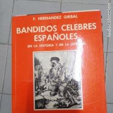 Libros: BANDIDOS CELEBRES ESPAÑOLES PRIMERA SERIE F. HERNANDEZ GIRBAL. Lote 153133186