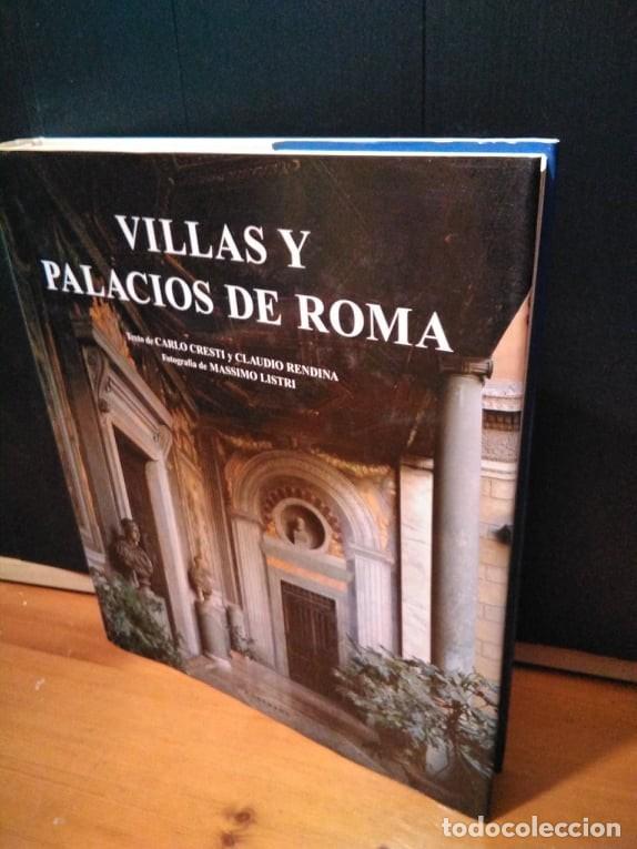 VILLAS Y PALACIOS DE ROMA. CARLO CRESTI Y CLAUDIO RENDINA. 2005 (Libros sin clasificar)