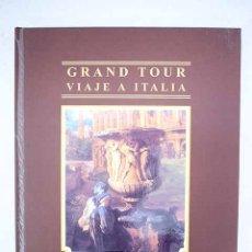 Livros em segunda mão: GRAND TOUR: VIAJE A ITALIA. Lote 153512933