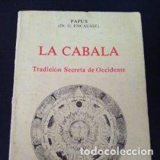 Libros: LA CÁBALA. TRADICIÓN SECRETA DE OCCIDENTE - PAPUS. (G. ENCAUSSE). Lote 151290130