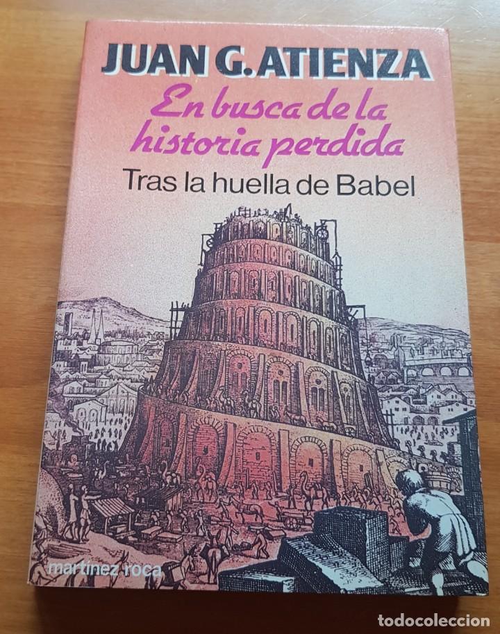 EN BUSCA DE LA HISTORIA PROHIBIDA. TRAS LA HUELLA DE BABEL (JUAN G. ATIENZA). ED MARTINEZ ROCA (Libros sin clasificar)