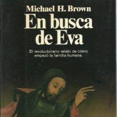 Libros: EN BUSCA DE EVA, MICHAEL H. BROWN. Lote 154159750