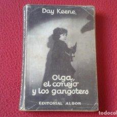 Libros: ANTIGUO LIBRO DAY KEENE OLGA, EL CONEJO Y LOS GANGSTERS EDITORIAL ALBOR 1957 VER FOTOS Y DESCRIPCIÓN. Lote 154179086