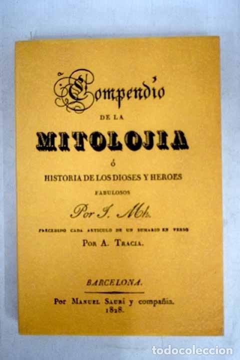 COMPENDIO DE LA MITOLOJÍA O HISTORIA DE LOS DIOSES Y HÉROES FABULOSOS (Libros sin clasificar)