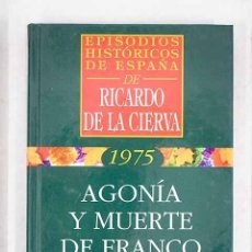 Libros: AGONÍA Y MUERTE DE FRANCO. Lote 154356138