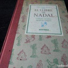 Libros: EL LLIBRE DE NADAL COSTUMS, CREENCES, SIGNIFICAT I ORÍGENS 1992. Lote 154365846