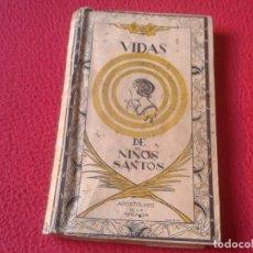 Libros: ANTIGUO LIBRO VIDAS DE NIÑOS SANTOS APOSTOLADO DE LA PRENSA 1934 ILUSTRACIONES DE ARRIBAS VER FOTOS. Lote 154748514