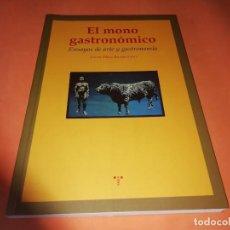 Libros: EL MONO GASTRONOMICO. ENSAYOS DE ARTE Y GASTRONOMIA. JAVIER PEREZ ESCOHOTADO. DEDICADO POR EL AUTOR.. Lote 155232258