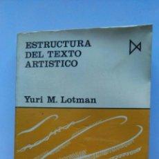 Libros: ESTRUCTURA DEL TEXTO ARTÍSTICO YURI M. LOTMAN. Lote 155319046
