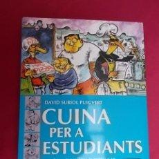 Libros: CUINA PER A ESTUDIANTS. DAVID SURIOL PUIGVERT. DOSSAT 2000. 2003. 1ª EDICIÓ EN CATALÁ. Lote 155420766