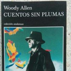 Libros: CUENTOS SIN PLUMAS WOODY ALLEN. Lote 155421633