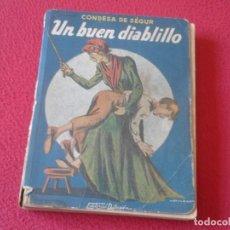 Libros: ANTIGUO LIBRO 1944 UN BUEN DIABLILLO CONDESA DE SÉGUR IMPRESO EN ARGENTINA EDITORIAL DIFUSIÓN VER FO. Lote 155560426