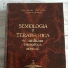 Libros: SEMIOLOGÍA Y TERAPÉUTICA EN MEDICINA ENERGÉTICA ORIENTAL - NGUYEN VAN NGHI Y OTROS. Lote 155666278