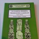 Libros: LA GALICIA INSOLITA TRADICIONES GALLEGAS (ANTONIO FRAGUAS Y FRAGUAS). Lote 155666838