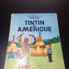 Libros: LAS AVENTURES DE TINTIN TINTIN EN AMERIQUE IMPRESO EN BELGICA AÑO 1966. Lote 155836821