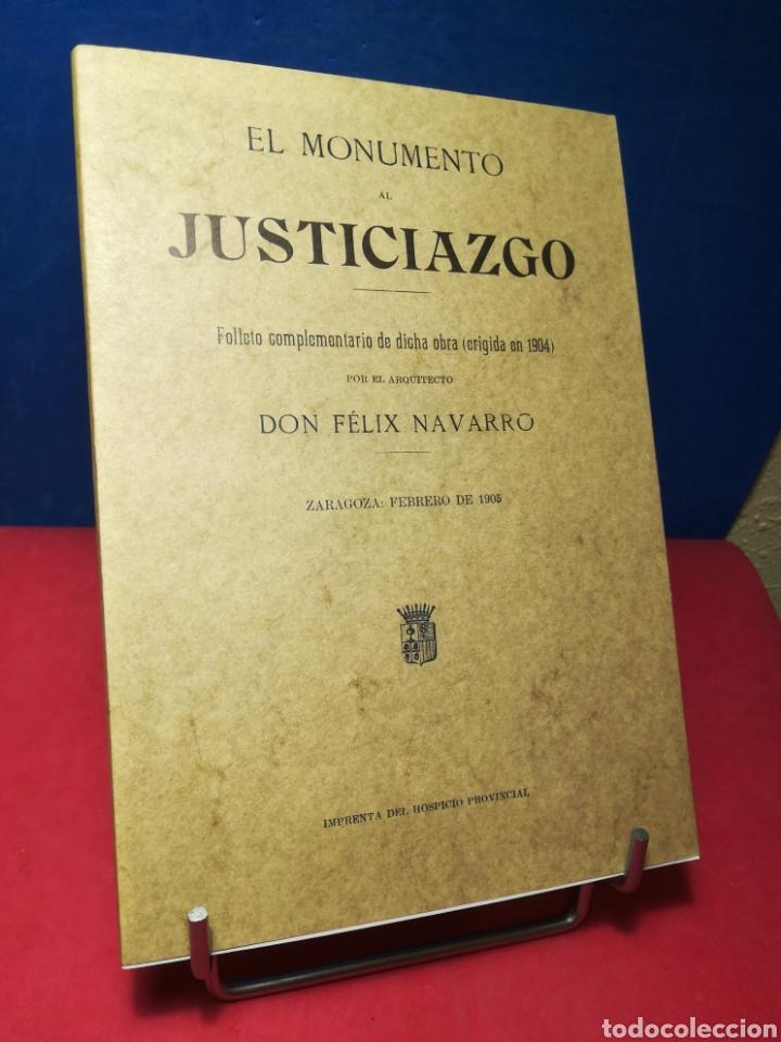 EL MONUMENTO AL JUSTICIAZGO - EDICIÓN FACSÍMIL DE LA DE 1905 - DIPUTACIÓN DE ZARAGOZA, 1999 (Libros sin clasificar)