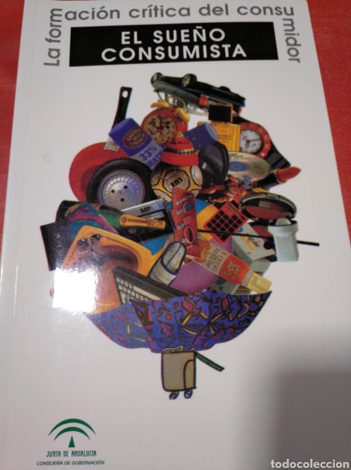 EL SUEÑO CONSUMISTA. LS FORMACIÓN CRÍTICA DEL CONSUMIDOR (Libros sin clasificar)