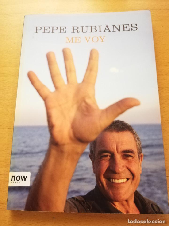 ME VOY (PEPE RUBIANES) (Libros sin clasificar)