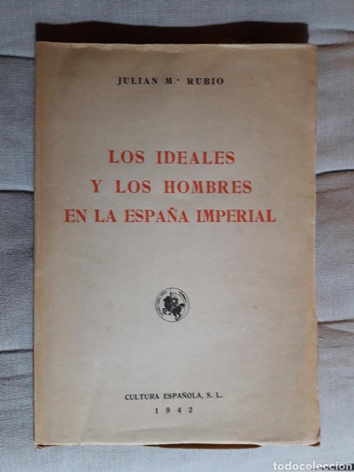 LOS IDEALES Y LOS HOMBRES EN LA ESPAÑA IMPERIAL. (Libros sin clasificar)
