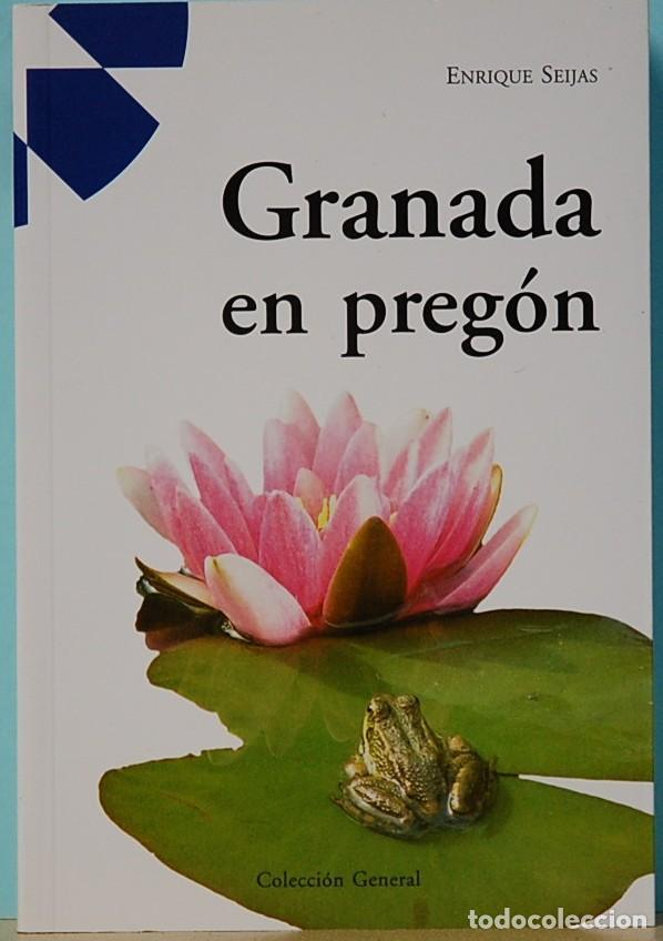 LMV - GRANADA EN PREGON. ENRIQUE SEIJAS. EDITA. CAJA GRANADA. 2006 (Libros sin clasificar)