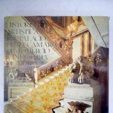 Libros: HISTORIA ARTÍSTICA DEL PALACIO DE LA CÁMARA DE COMERCIO E INDUSTRIA DE MADRID. Lote 156018437