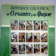 Libros: HISTORIA GRÁFICA DE CERVANTES Y DEL QUIJOTE. Lote 156018457