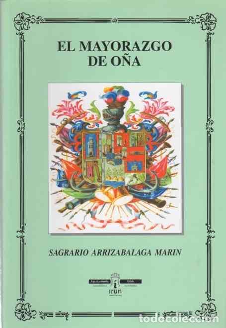 EL MAYORAZGO DE OÑA - ARRIZABALAGA MARÍN, SAGRARIO (Libros sin clasificar)