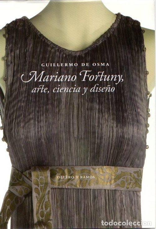 MARIANO FORTUNY: ARTE, CIENCIA Y DISEÑO - OSMA WAKONIGG, GUILLERMO DE (Libros sin clasificar)