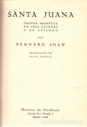 SANTA JUANA. CRÓNICA DRAMÁTICA EN SEIS ESCENAS Y UN EPÍLOGO - SHAW, BERNARD (Libros sin clasificar)