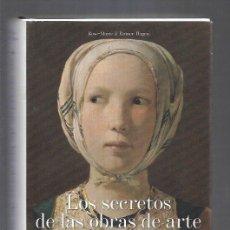 Libros: SECRETOS DE LAS OBRAS DE ARTE - LOS. 100 OBRAS MAESTRAS EN DETALLE. Lote 156448814