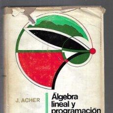 Libros: ALGEBRA LINEAL Y PROGRAMACION LINEAL. Lote 156448844