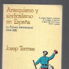 Libros: ANARQUISMO Y SINDICALISMO EN ESPAÑA. LA PRIMERA INTERNACIONAL (1864-1881). Lote 156448850