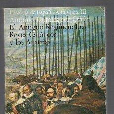 Libros: HISTORIA DE ESPAÑA ALFAGUARA III. EL ANTIGUO REGIMEN: LOS REYES CATOLICOS Y LOS AUSTRIAS. Lote 156448861
