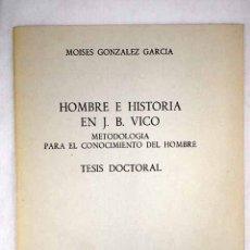 Libros: HOMBRE E HISTORIA EN J. B. VICO: METODOLOGÍA PARA EL CONOCIMIENTO DEL HOMBRE. TESIS DOCTORAL. Lote 156464058