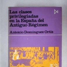 Libros: LAS CLASES PRIVILEGIADAS EN LA ESPAÑA DEL ANTIGUO RÉGIMEN. Lote 156464094