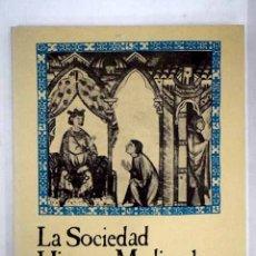 Libros: LA SOCIEDAD HISPANO MEDIEVAL: SUS ESTRUCTURAS. Lote 156464116