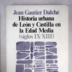 Libros: HISTORIA URBANA DE LEÓN Y CASTILLA EN LA EDAD MEDIA (SIGLOS IX-XIII). Lote 156464120