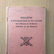 Libros: BULLETIN D'INFORMATION ET DE LIAISON DES OFFICIERS D'ARTILLERIE D'ARCTIVE ET DE RÉSERVE NUMÉRO 7. Lote 156548470