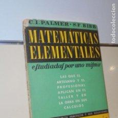 Libros: MATEMATICAS ELEMENTALES TRIGONOMETRIA CON 4000 EJEMPLOS Y SOLUCIONES C. I. PALMER - REVERTE - 1950. Lote 156548486