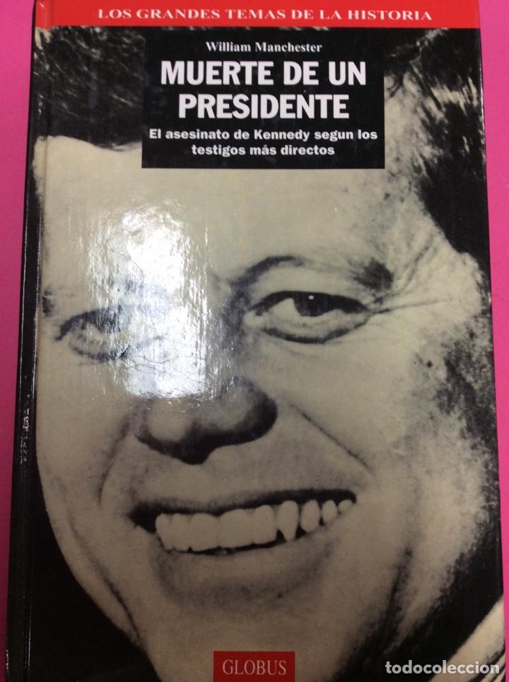 MUERTE DE UN PRESIDENTE - WILLIAM MANCHESTER - GLOBUS (Libros sin clasificar)