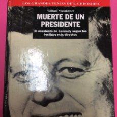 Libros: MUERTE DE UN PRESIDENTE - WILLIAM MANCHESTER - GLOBUS. Lote 156548634