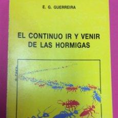 Libros: EL CONTINUO IR Y VENIR DE LAS HORMIGAS - E.G GUERREIRA - SALAMANCA 1991. Lote 156549237