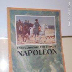 Libros: ENCYCLOPEDIE PAR L'ÍMAGE NAPOLEON 1927 EN FRANCES - LIBRAIRIE HACHETTE -. Lote 156549454