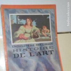 Libros: ENCYCLOPEDIE PAR L'IMAGE HISTOIRE DE L'ART 1927 EN FRANCES - LIBRAIRIE HACHETTE -. Lote 156549850