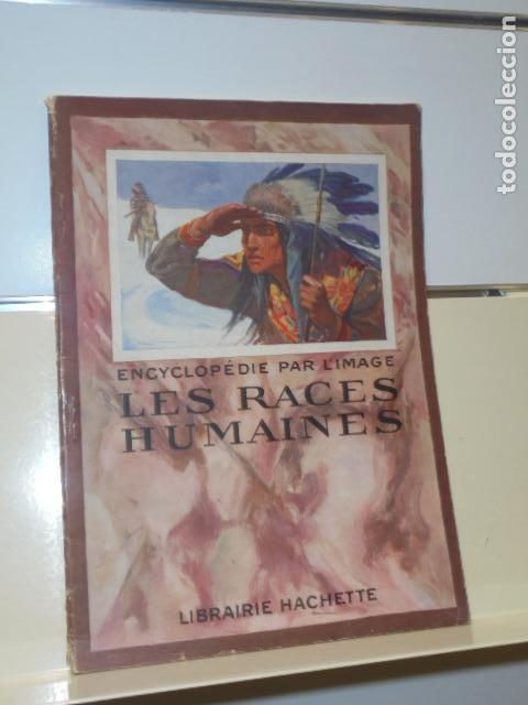 ENCYCLOPEDIE PAR L'IMAGE LES RACES HUMAINES 1927 EN FRANCES - LIBRAIRIE HACHETTE - (Libros sin clasificar)